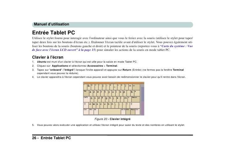 Manuel d'utilisation  Entrée Tablet PC Utilisez le stylet fourni pour interagir avec l'ordinateur ainsi que vous le feriez...