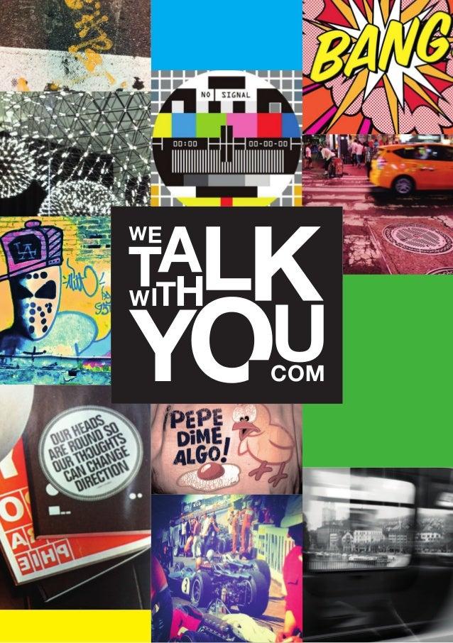 wetalkwithyou.comist eine Tochtergesellschaft der Kreativagentur ViznerBorel und vereint die relevanten Kompetenzen der d...