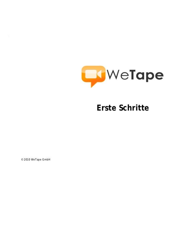Erste Schritte© 2010 WeTape GmbH                    1