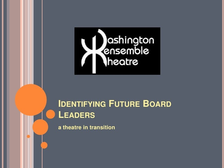 Identifying Future Board Leaders<br />a theatre in transition<br />