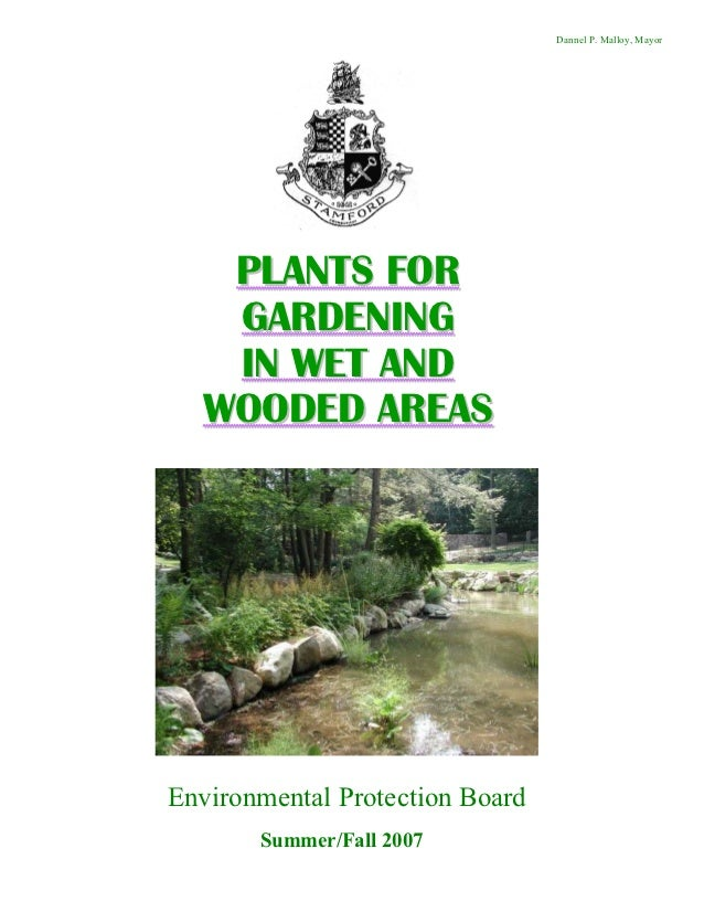 Dannel P. Malloy, Mayor   PLANTS FOR   GARDENING   IN WET AND  WOODED AREASEnvironmental Protection Board       Summer/Fal...