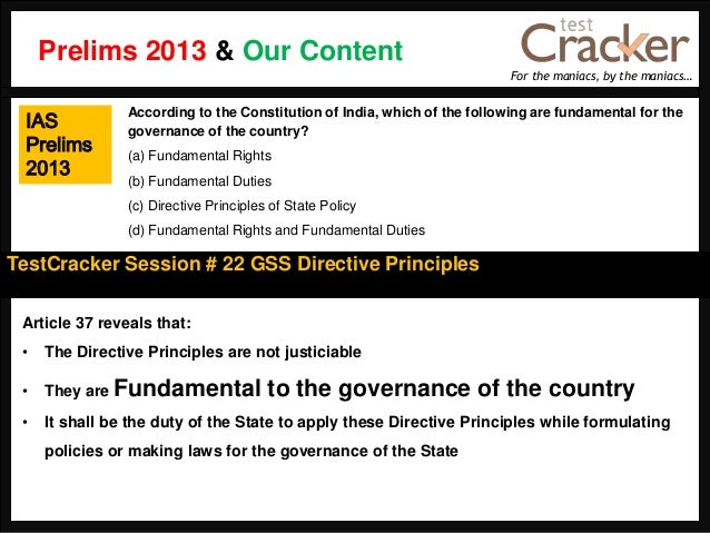 For the maniacs, by the maniacs…TestCracker Session # 22 GSS Directive PrinciplesIASPrelims2013Article 37 reveals that:• T...