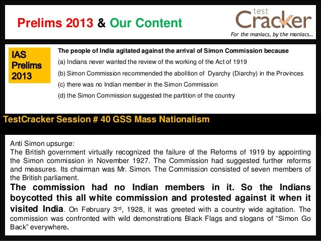 For the maniacs, by the maniacs…TestCracker Session # 40 GSS Mass NationalismIASPrelims2013Anti Simon upsurge:The British ...