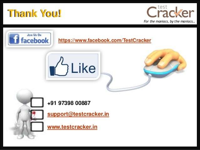 For the maniacs, by the maniacs…+91 97398 00887support@testcracker.inwww.testcracker.inhttps://www.facebook.com/TestCracke...