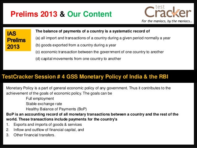 For the maniacs, by the maniacs…TestCracker Session # 4 GSS Monetary Policy of India & the RBIIASPrelims2013Monetary Polic...
