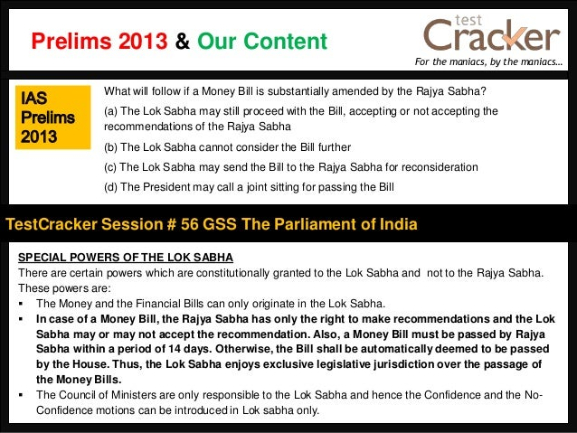 For the maniacs, by the maniacs…TestCracker Session # 56 GSS The Parliament of IndiaIASPrelims2013SPECIAL POWERS OF THE LO...