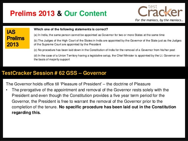 For the maniacs, by the maniacs…TestCracker Session # 62 GSS – GovernorPrelims 2013 & Our ContentIASPrelims2013The Governo...