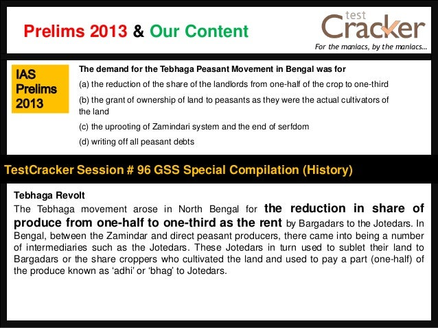 For the maniacs, by the maniacs…TestCracker Session # 96 GSS Special Compilation (History)IASPrelims2013Tebhaga RevoltThe ...