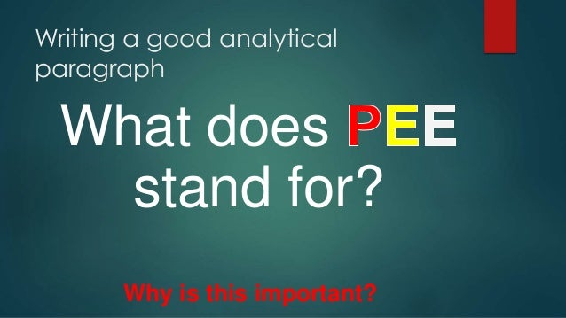 Writing a good analytical paragraph What does stand for? Why is this important?