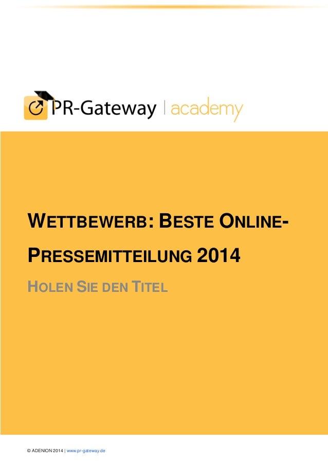 © ADENION 2014 | www.pr-gateway.de  WETTBEWERB: BESTE ONLINE- PRESSEMITTEILUNG 2014 HOLEN SIE DEN TITEL