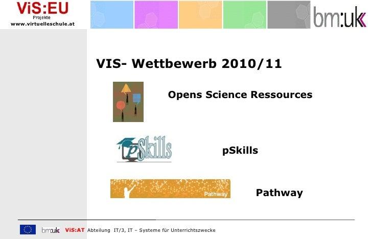ViS EU Wettbewerb, OSR, pSkills, Pathway