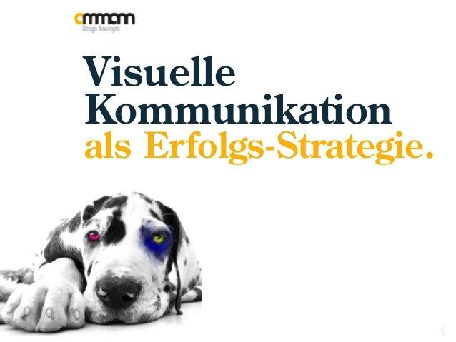 Visuelle Kommunikation als Erfolgs-Strategie. 1