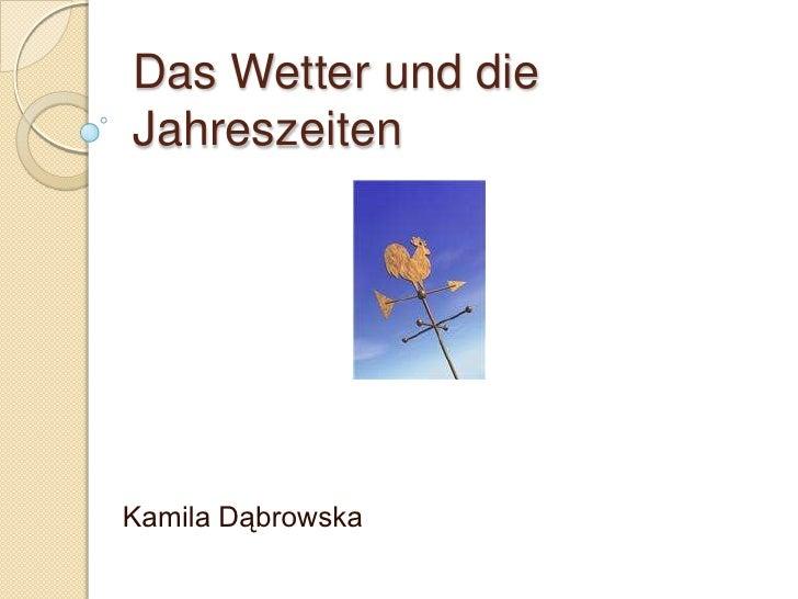 Das Wetter und dieJahreszeitenKamila Dąbrowska