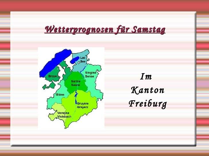 Wetterprognosen für Samstag Im  Kanton Freiburg
