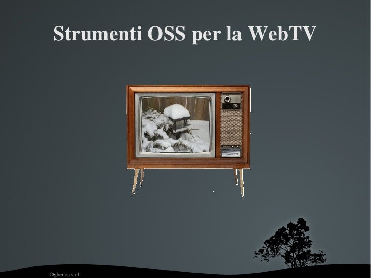 Strumenti OSS per la WebTV