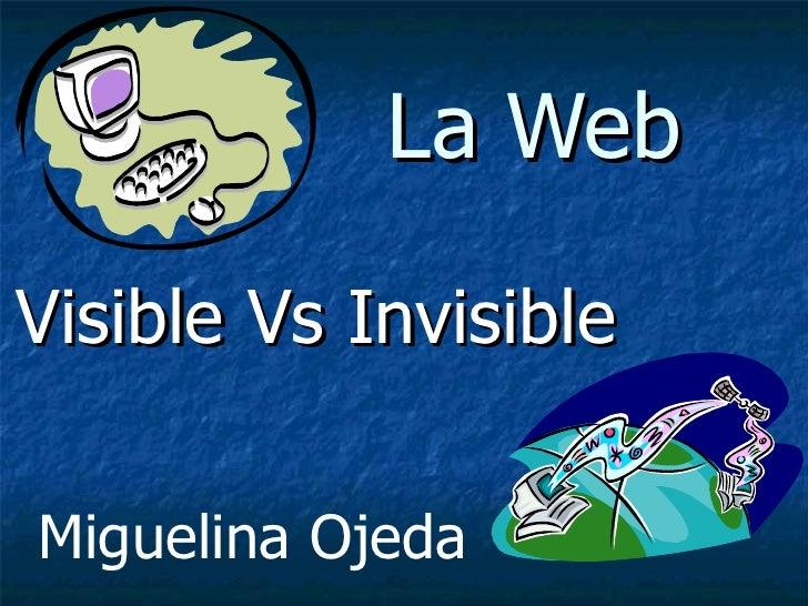La Web Visible Vs Invisible Miguelina Ojeda