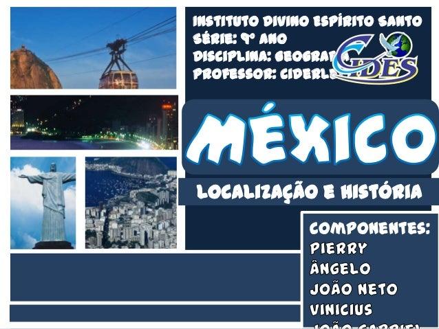 Nome da ApresentaçãoNBomeInstituto Divino Espírito SantoSérie: 9º AnoDisciplina: GeografiaProfessor: CiderleyComponentes: