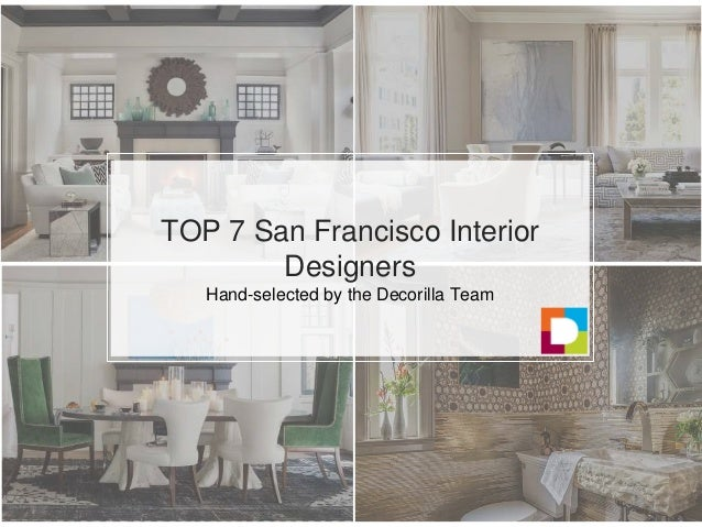 Top 7 San Fran Interior Designers