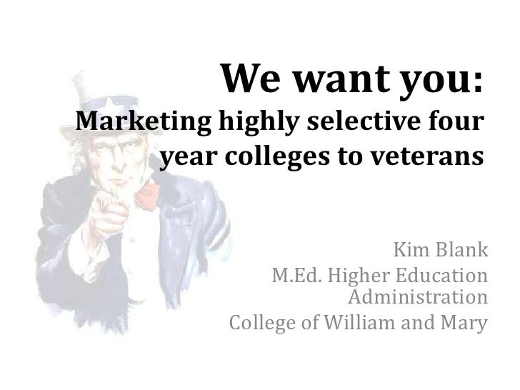 We want you:Marketing highly selective four     year colleges to veterans                             Kim Blank           ...