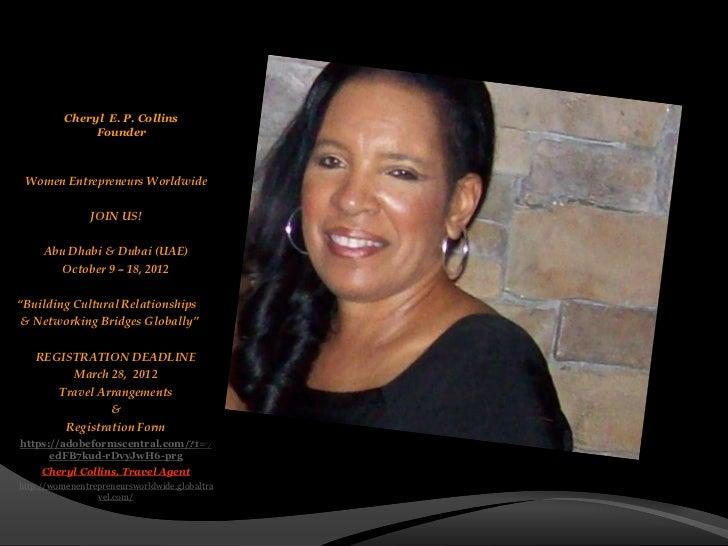 Cheryl E. P. Collins               Founder Women Entrepreneurs Worldwide                JOIN US!     Abu Dhabi & Dubai (UA...