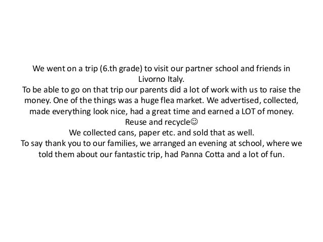 We went on a trip (6.th grade) to visit our partner school and friends in                                 Livorno Italy.To...