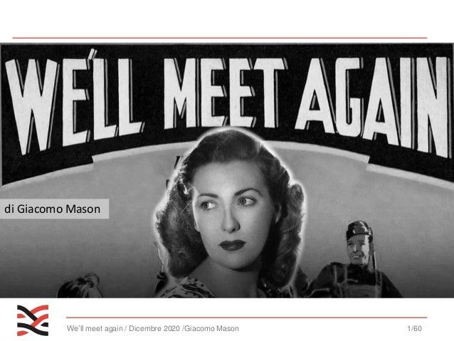 We'll meet again / Dicembre 2020 /Giacomo Mason 1/60 di Giacomo Mason