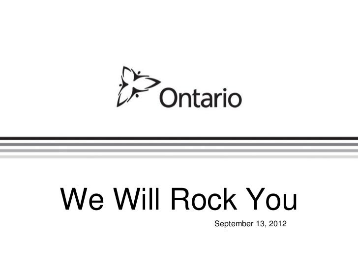 We Will Rock You          September 13, 2012