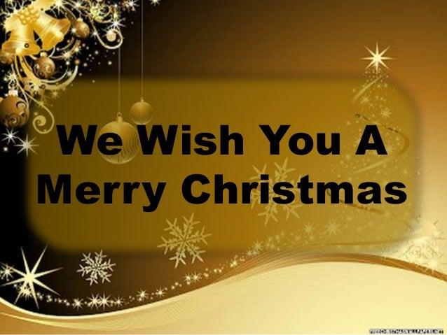 we-wish-you-a-merry-christmas-1-638.jpg?cb=1413529517