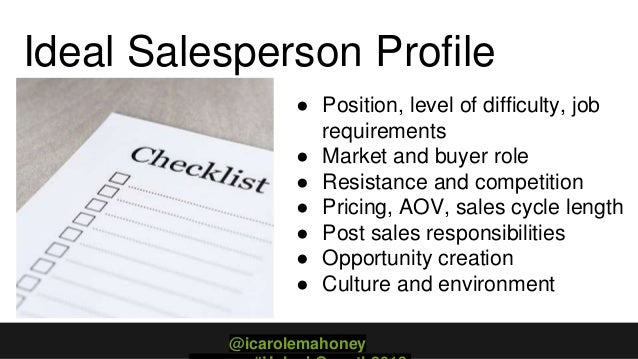 Role SpecificationIdeal Salesperson Profile ● Position, level of difficulty, job requirements ● Market and buyer role ● Re...