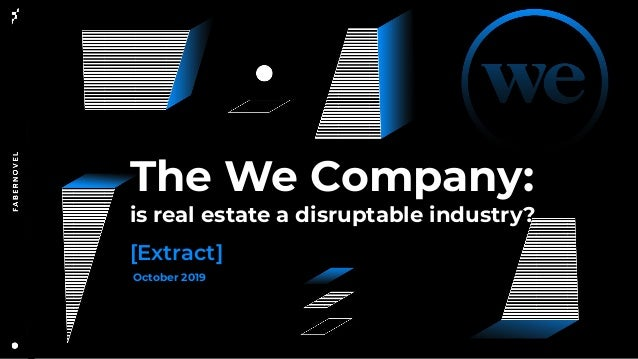 [Extract] Study The We Company: is real estate a disruptable industry?