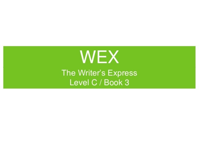 "WEX The Writer""s Express Level C / Book 3"