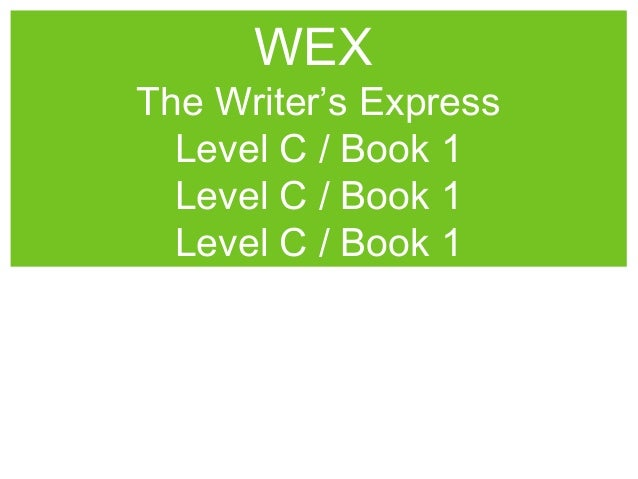 WEX  The Writer's Express Level C / Book 1 Level C / Book 1 Level C / Book 1