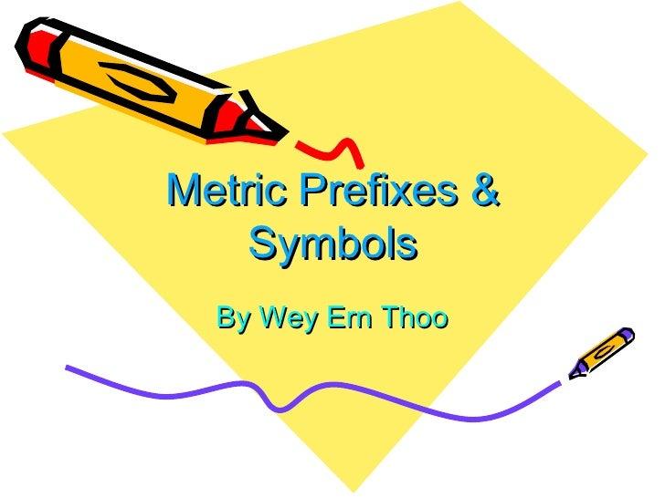 Metric Prefixes & Symbols By Wey Ern Thoo
