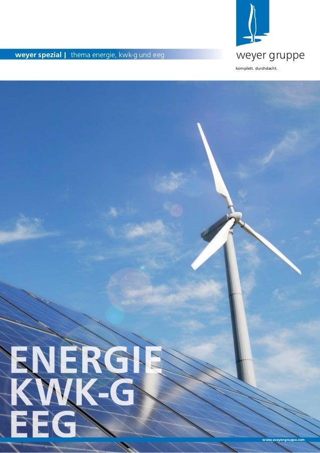 weyer gruppeweyer spezial | thema energie, kwk-g und eegkomplett. durchdacht.www.weyer-gruppe.com