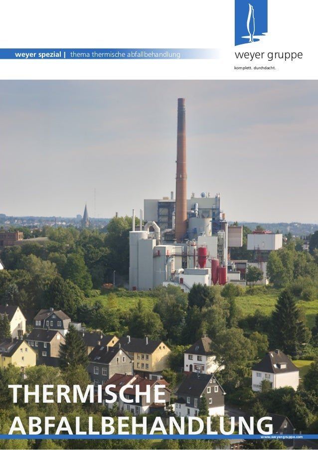 THERMISCHEABFALLBEHANDLUNGweyer gruppeweyer spezial | thema thermische abfallbehandlungkomplett. durchdacht.www.weyer-grup...