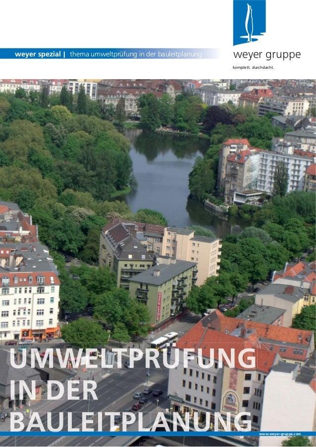 BAULEITPLANUNGweyer gruppeweyer spezial | thema umweltprüfung in der bauleitplanungkomplett. durchdacht.www.weyer-gruppe.com