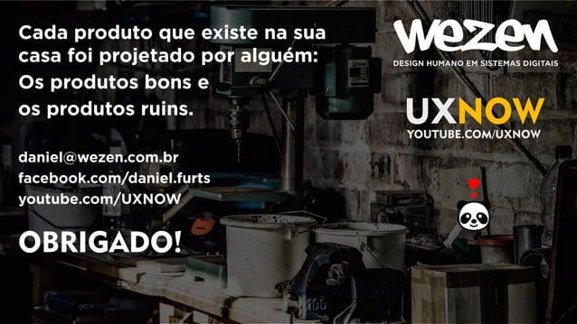 Palestra UX Não é Frescura! - Superlógica Xperience 2017