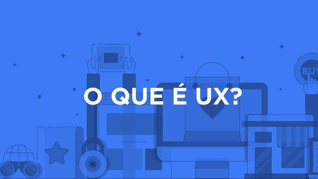 O QUE É UX?