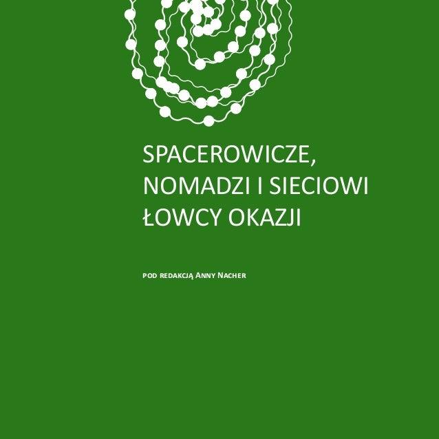 Spacerowicze,nomadzi isieciowiłowcy okazjipod redakcją Anny Nacher                           1