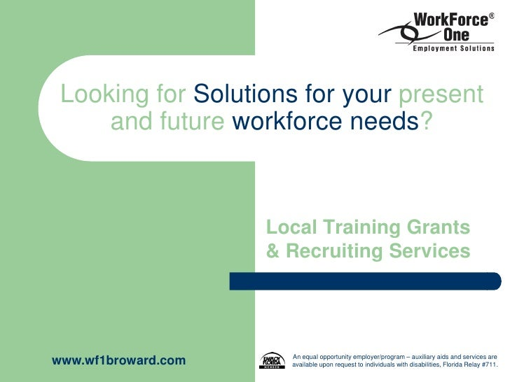 Looking for Solutions for your present     and future workforce needs?                     Local Training Grants          ...