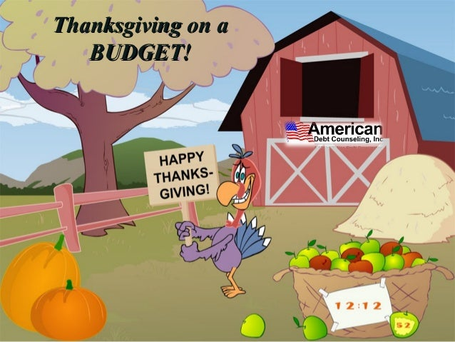 Thanksgiving on aThanksgiving on a BUDGET!BUDGET!