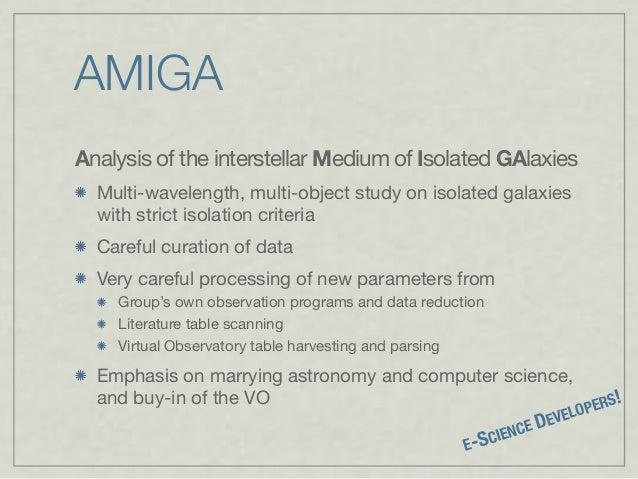 AMIGA Analysis of the interstellar Medium of Isolated GAlaxies Multi-wavelength, multi-object study on isolated galaxies w...