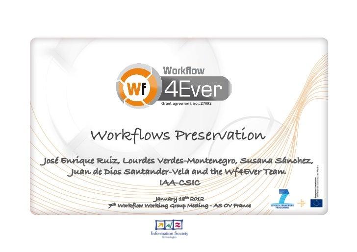 Grant agreement no.: 27092          Workflows Preservation!José Enrique Ruiz, Lourdes Verdes-Montenegro, Susana Sánchez, !...