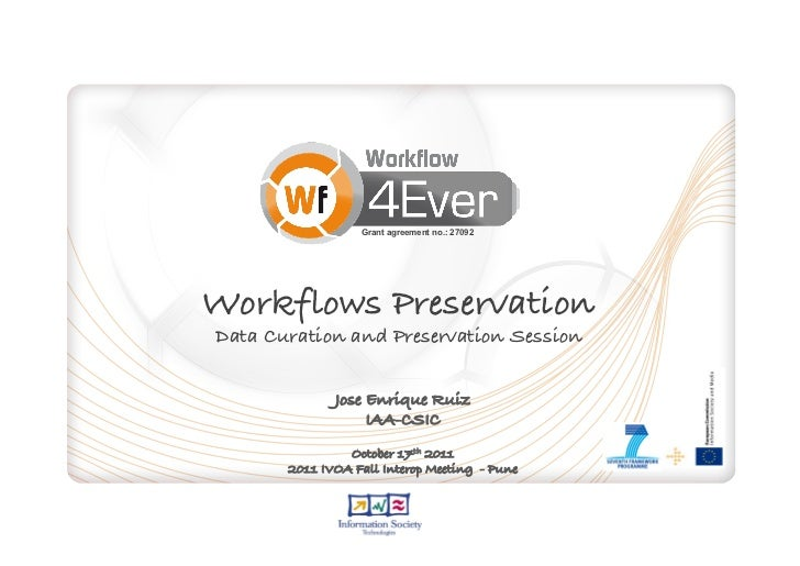 Grant agreement no.: 27092Workflows Preservation!Data Curation and Preservation Session!              Jose Enrique Ruiz!  ...