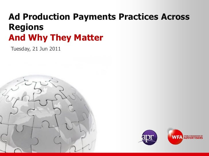 Ad Production Payments Practices AcrossRegionsAnd Why They MatterTuesday, 21 Jun 2011
