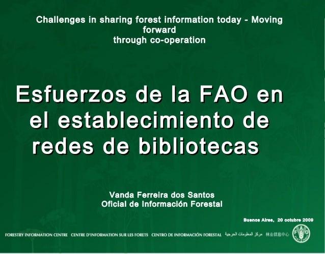 Challenges in sharing forest information today - Movingforwardthrough co-operationEsfuerzos de la FAO enEsfuerzos de la FA...
