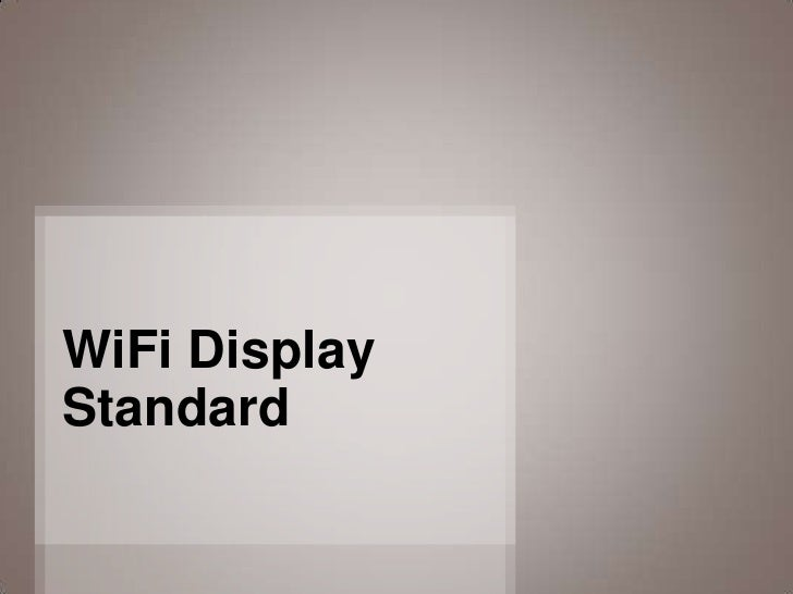 WiFi DisplayStandard               1