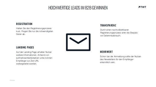 © twt.de HOCHWERTIGELEADSIMB2BGEWINNEN TRANSPARENZ Durch einen nachvollziehbaren Registrierungsprozess sinkt die Skepsis...