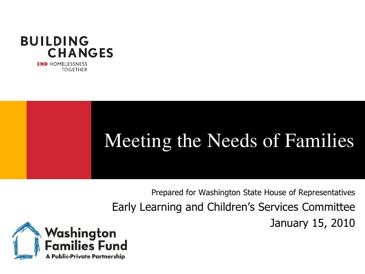 Meeting the Needs of Families         Prepared for Washington State House of Representatives Early Learning and Children's...