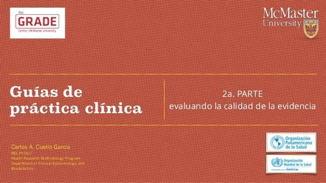 Carlos A. Cuello Garcia MD, PhD(c) Health Research Methodology Program Department of Clinical Epidemiology and Biostatisti...